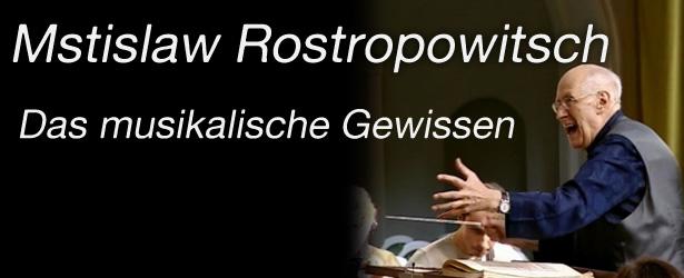 <!--:de-->Mstislaw Rostropowitsch - Das musikalische Gewissen<!--:--><!--:en--> Mstislav Rostropovich – The musical conscience<!--:-->